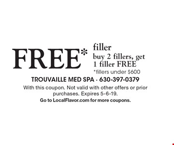 FREE* filler buy 2 fillers, get 1 filler FREE*fillers under $600. With this coupon. Not valid with other offers or prior purchases. Expires 5-6-19.Go to LocalFlavor.com for more coupons.