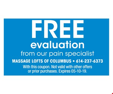Free evaluation from our pain specialist. With this coupon. Not valid with other offers or prior purchases. Expires 5-10-19.