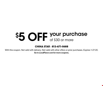 $5 off your purchase of $30 or more. With this coupon. Not valid with delivery. Not valid with other offers or prior purchases. Expires 1-27-20. Go to LocalFlavor.com for more coupons.