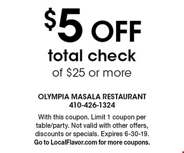 $5 OFF total check of $25 or more. With this coupon. Limit 1 coupon per table/party. Not valid with other offers, discounts or specials. Expires 6-30-19. Go to LocalFlavor.com for more coupons.