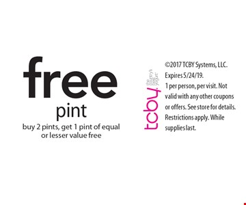 Free pint. Buy 2 pints, get 1 pint of equal or lesser value free. 2017 TCBY Systems, LLC. Expires 5/24/19. 1 per person, per visit. Not valid with any other coupons or offers. See store for details. Restrictions apply. While supplies last.