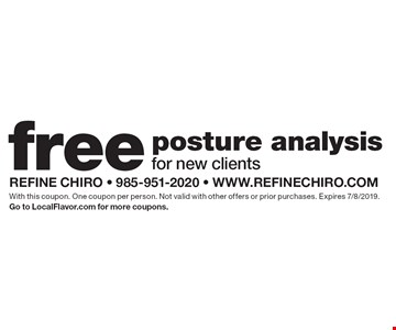 Free posture analysis for new clients. With this coupon. One coupon per person. Not valid with other offers or prior purchases. Expires 7/8/2019.Go to LocalFlavor.com for more coupons.