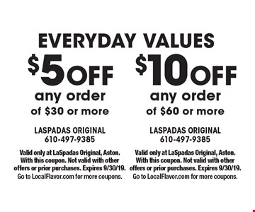 Everyday Values! $10 OFF any order of $60 or more. $5 OFF any order of $30 or more. Valid only at LaSpadas Original, Aston. With this coupon. Not valid with other offers or prior purchases. Expires 9/30/19. Go to LocalFlavor.com for more coupons.