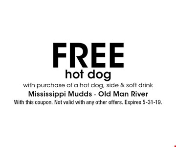 Free hot dog with purchase of a hot dog, side & soft drink. With this coupon. Not valid with any other offers. Expires 5-31-19.