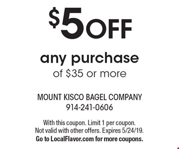 $5 off any purchase of $35 or more. With this coupon. Limit 1 per coupon. Not valid with other offers. Expires 5/24/19. Go to LocalFlavor.com for more coupons.