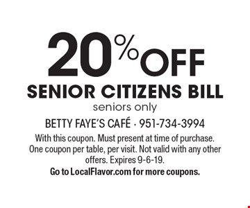 20% off SENIOR CITIZENS BILL, seniors only. With this coupon. Must present at time of purchase. One coupon per table, per visit. Not valid with any other offers. Expires 9-6-19. Go to LocalFlavor.com for more coupons.