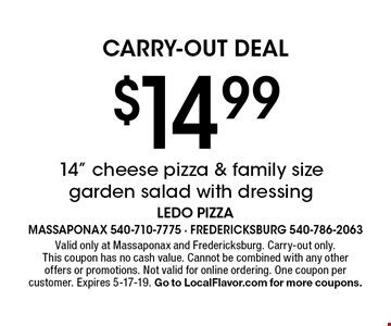 Carry-Out Deal $14.99 14