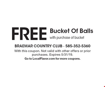 FREE Bucket Of Balls with purchase of bucket. With this coupon. Not valid with other offers or prior purchases. Expires 5/31/19. Go to LocalFlavor.com for more coupons.