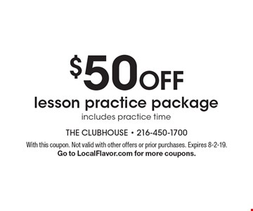 $50 Off lesson practice. Package includes practice time. With this coupon. Not valid with other offers or prior purchases. Expires 8-2-19. Go to LocalFlavor.com for more coupons.