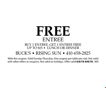 FREE entree. Buy 1 entree, get 1 entree free, up to $15 -lunch or dinner. With this coupon. Valid Sunday-Thursday. One coupon per table per visit. Not valid with other offers or coupons. Not valid on holidays. Offer valid 6/6/19-8/8/19. md