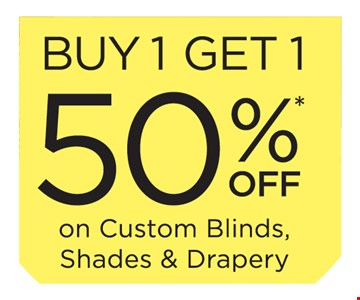 Buy 1, get 1 50% off on custom blinds, shades and drapery. This offer must be presented at the time of purchase. Offer valid on 3 Day Blinds brand products only. Buy 1 window covering and receive the 2nd one of equal or lesser value at 50% off! Offer excludes Shutters, Special Orders, installation, sales tax, shipping and handling. Not valid on previous purchases or with any other offer or discount. Offer Code BGXB. Offer Expires 8/31/19. 3 Day Blinds LLC has the following licenses: AZ ROC 321056, CA #1005986, CT HIC.0644950, NJ #13VH09390200, OR #209181, PA #PA107656, WA #3DAYBDB842KS, Nassau County, NY Home Improvement License H01073101, Rockland County, NY #H-12401-34-00-00.  2019 3 Day Blinds LLC.