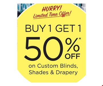 Buy 1 get 1 50% off on custom blinds, shades & drapery. This offer must be presented at the time of purchase. Offer valid on 3 Day Blinds brand products only. Buy 1 window covering and receive the 2nd one of equal or lesser value at 50% off! Offer excludes Shutters, Special Orders, installation, sales tax, shipping and handling. Not valid on previous purchases or with any other offer or discount. Offer Code BGXB. Offer Expires08/31/19. 3 Day Blinds LLC has the following licenses: AZ ROC 321056, CA #1005986, CT HIC.0644950, NJ #13VH09390200, OR #209181, PA #PA107656,WA #3DAYBDB842KS, Nassau County, NY Home Improvement License H01073101, Rockland County, NY #H-12401-34-00-00. 2019 3 Day Blinds LLC.