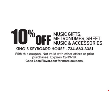 10% iff music gifts, metronomes, sheet music & accessories. With this coupon. Not valid with other offers or prior purchases. Expires 12-13-19. Go to LocalFlavor.com for more coupons.