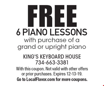 Free 6 piano lessons with purchase of a grand or upright piano. With this coupon. Not valid with other offers or prior purchases. Expires 12-13-19. Go to LocalFlavor.com for more coupons.