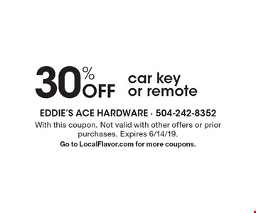 30% Off car keyor remote. With this coupon. Not valid with other offers or prior purchases. Expires 6/14/19.Go to LocalFlavor.com for more coupons.