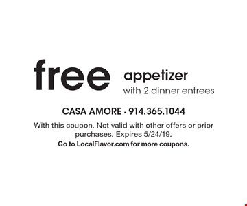 Free appetizer with 2 dinner entrees. With this coupon. Not valid with other offers or prior purchases. Expires 5/24/19. Go to LocalFlavor.com for more coupons.