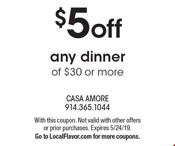 $5 off any dinner of $30 or more. With this coupon. Not valid with other offers or prior purchases. Expires 5/24/19. Go to LocalFlavor.com for more coupons.