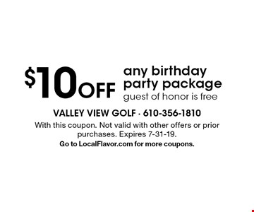 $10 Off any birthday party package, guest of honor is free. With this coupon. Not valid with other offers or prior purchases. Expires 7-31-19. Go to LocalFlavor.com for more coupons.