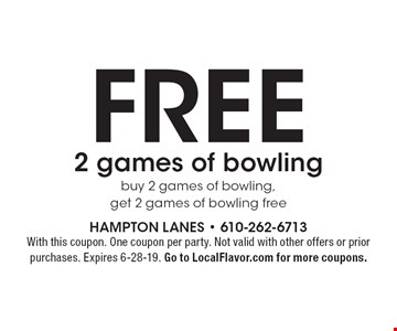 Free 2 games of bowling buy 2 games of bowling, get 2 games of bowling free. With this coupon. One coupon per party. Not valid with other offers or prior purchases. Expires 6-28-19. Go to LocalFlavor.com for more coupons.