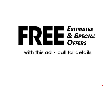 FREE Estimates & Special Offers with this ad - call for details.