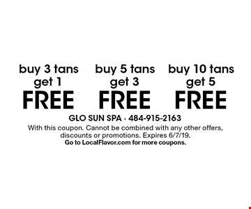 Buy 3 tans, get 1 FREE. Buy 5 tans, get 3 FREE. Buy 10 tans, get 5 FREE. With this coupon. Cannot be combined with any other offers, discounts or promotions. Expires 6/7/19. Go to LocalFlavor.com for more coupons.
