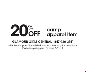 20% OFF camp apparel item. With this coupon. Not valid with other offers or prior purchases. Excludes pajoggers. Expires 7-31-19.