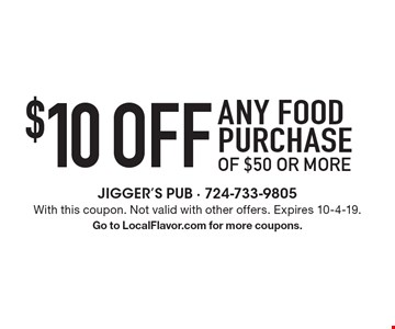$10 off any food purchase of $50 or more. With this coupon. Not valid with other offers. Expires 10-4-19. Go to LocalFlavor.com for more coupons.