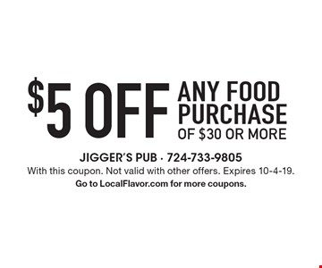 $5 off any food purchase of $30 or more. With this coupon. Not valid with other offers. Expires 10-4-19. Go to LocalFlavor.com for more coupons.
