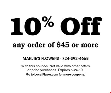 10% Off any order of $45 or more. With this coupon. Not valid with other offers or prior purchases. Expires 5-24-19.Go to LocalFlavor.com for more coupons.