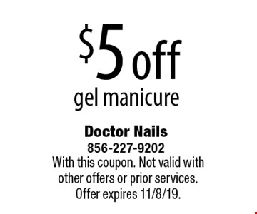 $5 off gel manicure. With this coupon. Not valid with other offers or prior services. Offer expires 11/8/19.