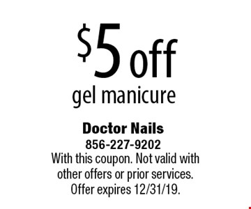 $5 off gel manicure. With this coupon. Not valid with other offers or prior services. Offer expires 12/31/19.