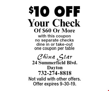 $10 OFF Your Check Of $60 Or Morewith this coupon no separate checks dine in or take-outone coupon per table . Not valid with other offers. Offer expires 9-30-19.