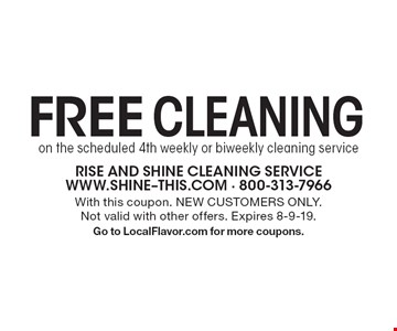 FREE CLEANING on the scheduled 4th weekly or biweekly cleaning service. With this coupon. NEW CUSTOMERS ONLY. Not valid with other offers. Expires 8-9-19.Go to LocalFlavor.com for more coupons.