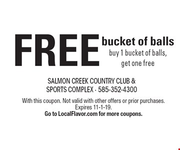 FREE bucket of balls buy 1 bucket of balls, get one free. With this coupon. Not valid with other offers or prior purchases. Expires 11-1-19. Go to LocalFlavor.com for more coupons.