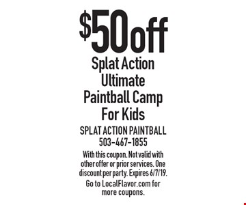 $50 off Splat Action Ultimate Paintball Camp For Kids. With this coupon. Not valid with other offer or prior services. One discount per party. Expires 6/7/19. Go to LocalFlavor.com for more coupons.