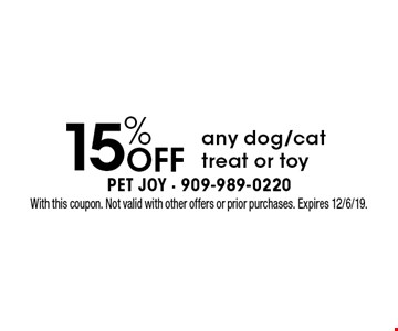 15% off any dog/cat treat or toy. With this coupon. Not valid with other offers or prior purchases. Expires 12/6/19.