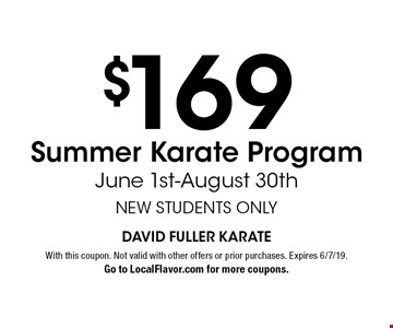 $169 Summer Karate Program June 1st-August 30th NEW STUDENTS ONLY. With this coupon. Not valid with other offers or prior purchases. Expires 6/7/19. Go to LocalFlavor.com for more coupons.
