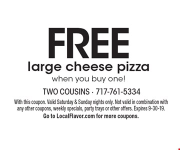 FREE large cheese pizza when you buy one!. With this coupon. Not valid in combination with any other coupons, weekly specials, party trays or other offers. Expires 9-30-19.Go to LocalFlavor.com for more coupons.