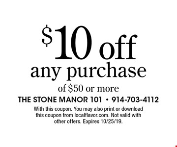 $10 off any purchase of $50 or more. With this coupon. You may also print or download this coupon from localflavor.com. Not valid with other offers. Expires 10/25/19.