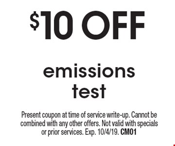 $10 off emissions test. Present coupon at time of service write-up. Cannot be combined with any other offers. Not valid with specials or prior services. Exp. 10/4/19. CM01