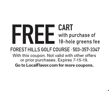 Free cart with purchase of 18-hole greens fee. With this coupon. Not valid with other offers or prior purchases. Expires 7-15-19. Go to LocalFlavor.com for more coupons.