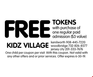 Free tokens with purchase of one regular paid admission ($3 value). One child per coupon per visit. With this coupon. Not valid with any other offers and or prior services. Offer expires 6-30-19.