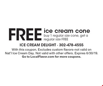 Free ice cream cone. Buy 1 regular size cone, get a regular size FREE. With this coupon. Excludes custom flavors-not valid on Nat'l Ice Cream Day. Not valid with other offers. Expires 6/30/19. Go to LocalFlavor.com for more coupons.