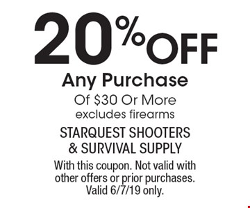 20% Off Any Purchase Of $30 Or More. Excludes firearms. With this coupon. Not valid with other offers or prior purchases. Valid 6/7/19 only.