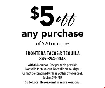$5 off any purchase of $20 or more. With this coupon. One per table per visit. Not valid for take-out. Not valid on holidays. Cannot be combined with any other offer or deal. Expires 5/24/19. Go to LocalFlavor.com for more coupons.