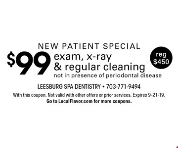New Patient Special $99 exam, x-ray & regular cleaning not in presence of periodontal disease. Reg $450. With this coupon. Not valid with other offers or prior services. Expires 9-21-19. Go to LocalFlavor.com for more coupons.