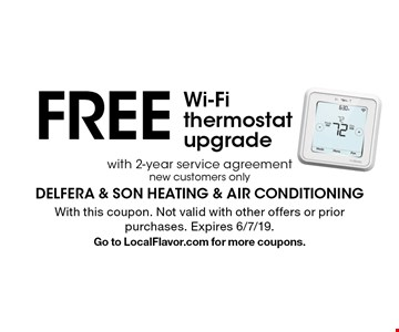 FREE Wi-Fi thermostat upgrade with 2-year service agreement, new customers only. With this coupon. Not valid with other offers or prior purchases. Expires 6/7/19. Go to LocalFlavor.com for more coupons.