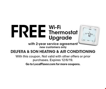 FREE Wi-Fi Thermostat Upgrade with 2-year service agreementnew customers only. With this coupon. Not valid with other offers or prior purchases. Expires 12/6/19. Go to LocalFlavor.com for more coupons.