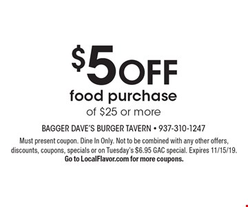 $5 OFF food purchase of $25 or more. Must present coupon. Dine In Only. Not to be combined with any other offers, discounts, coupons, specials or on Tuesday's $6.95 GAC special. Expires 11/15/19. Go to LocalFlavor.com for more coupons.