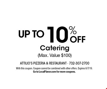 10% OFF UP TO Catering (Max. Value $100). With this coupon. Coupon cannot be combined with other offers. Expires 6/7/19.Go to LocalFlavor.com for more coupons.